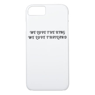 We Love The King We Love Thailand iPhone 8/7 Case