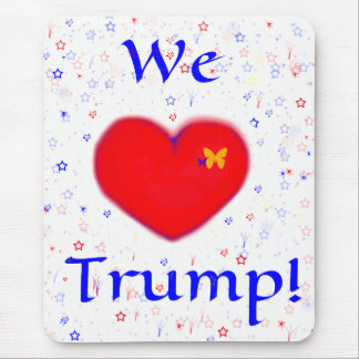 WE LOVE TRUMP MOUSE PAD