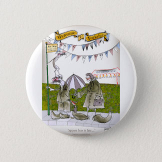 we love yorkshire 'appen bus is late 2 inch round button
