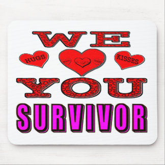 We Love You Breast Cancer Survivor Mouse Pads
