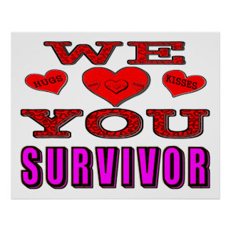 We Love You Breast Cancer Survivor Poster