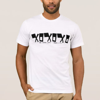 We love you Dad! - Customized T-Shirt