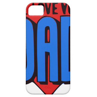 We Love You Dad iPhone 5 Covers