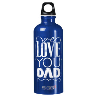 We Love You Dad! Water Bottle