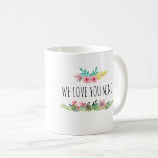 We Love You Mimi Mug
