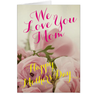 We Love You Mom, Happy Mother's Day - Card
