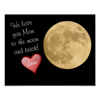 We love you Mom Moon and Back - art print