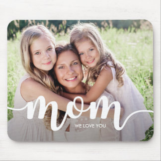 We Love You Mom | Your Photo with White Typography Mouse Pad