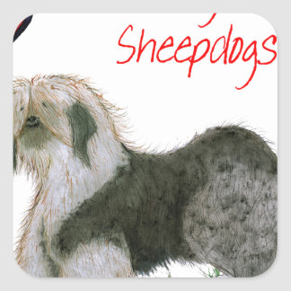 we luv old english sheepdogs, Tony Fernandes Square Sticker