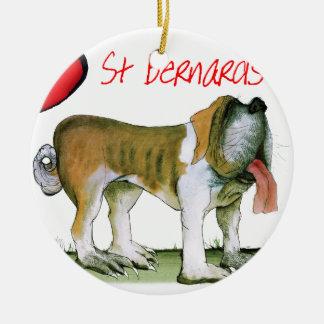 we luv st bernards from Tony Fernandes Round Ceramic Ornament