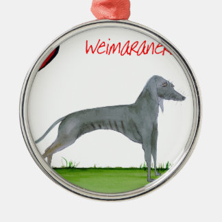 we luv weimaraners from Tony Fernandes Metal Ornament