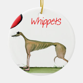 we luv whippets from Tony Fernandes Ceramic Ornament