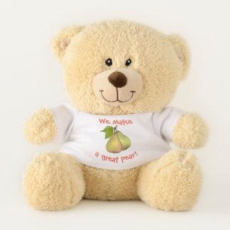 WE MAKE A GREAT PEAR! TEDDY BEAR