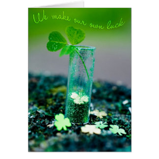 We Make Our Own Luck Card