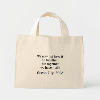 We may not have itall together,but... - Customized Mini Tote Bag