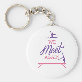 We Meet Again Gymnastics Keychain