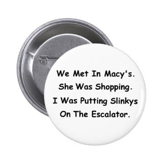 We Met In Macy's 2 Inch Round Button