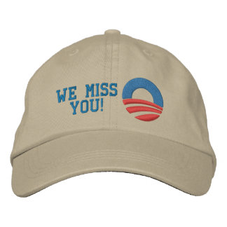 We Miss You Barack! Embroidered Hat