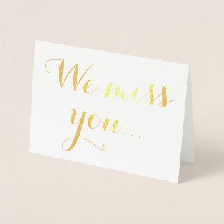 We Miss You Gold Foil Elegant Typography Foil Card