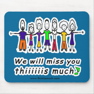 We Miss You Mouse Pad
