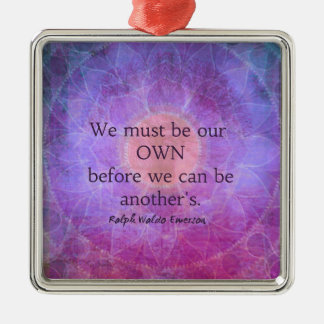 We must be our own before we can be another's Silver-Colored square ornament