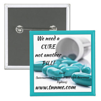 We need a CURE not another pill button. 2 Inch Square Button