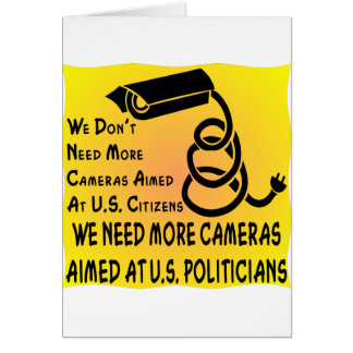 We Need More Cameras Aimed At U.S. Politicians Card