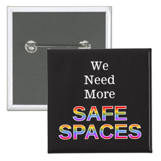 """""""We Need More SAFE SPACES"""" 2 Inch Square Button"""