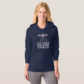 We need more Space Funny Alien Ufo Quote Hoodie