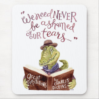 """""""We need never be ashamed"""" Charles Dickens quote Mouse Pad"""