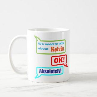 We need to talk about Kelvin mug