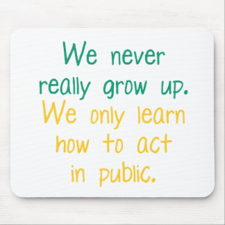 We never really grow up mouse pad