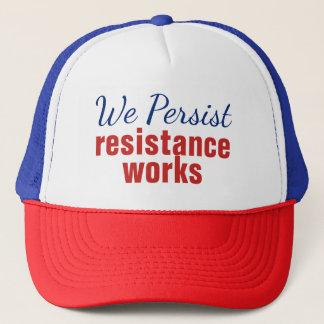 We Persist Resistance Works Patriotic Trucker Hat