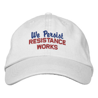 We Persist Resistance Works Red White Blue Embroidered Hat