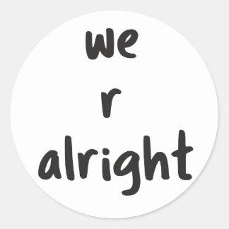 We r alright Sticker
