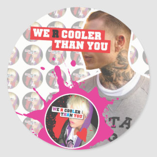 WE R COOLER THAN YOU (Series 2) Classic Round Sticker