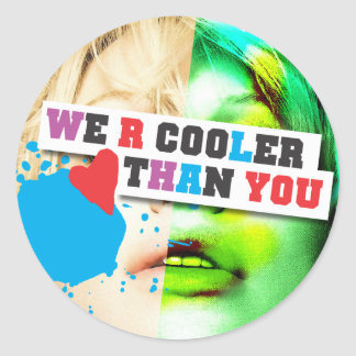 WE R COOLER THAN YOU (Series 3) Classic Round Sticker