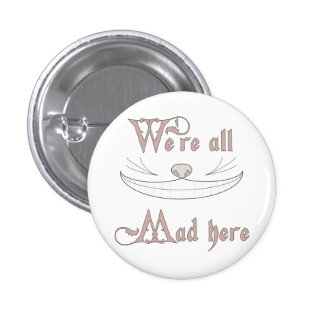 We re All Mad Here Buttons