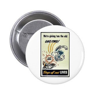 We re Giving Em The Old One-Two Pinback Button