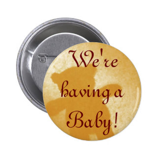 We re having a Baby Announcements Buttons