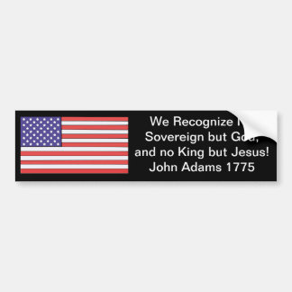 We Recognize No Sovereign but God, and no King but Bumper Sticker