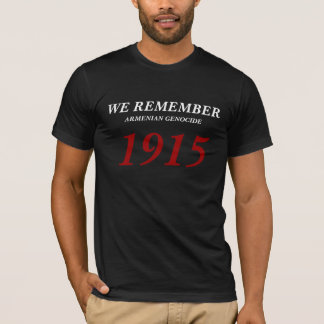 We Remember Armenian Genocide 1915 T-Shirt