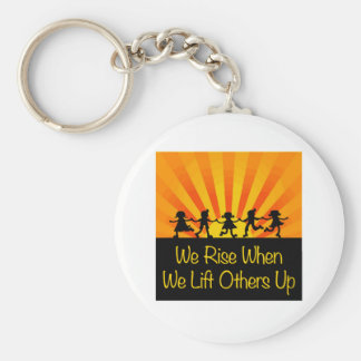 We Rise When We Lift Others Up Keychain