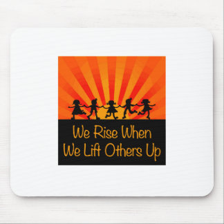 We Rise When We Lift Others Up Mouse Pad