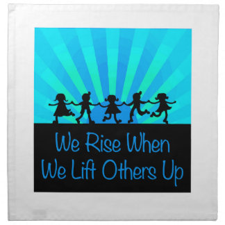 We Rise When We Lift Others Up Napkin