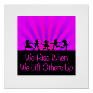 We Rise When We Lift Others Up Perfect Poster