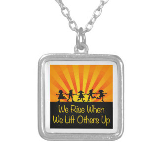 We Rise When We Lift Others Up Silver Plated Necklace