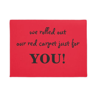 we rolled out our red carpet just for you doormat