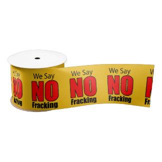 We Say No Fracking Ribbon - 10 yds Satin Ribbon