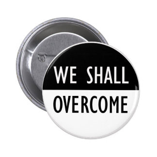 We Shall Overcome 2 Inch Round Button